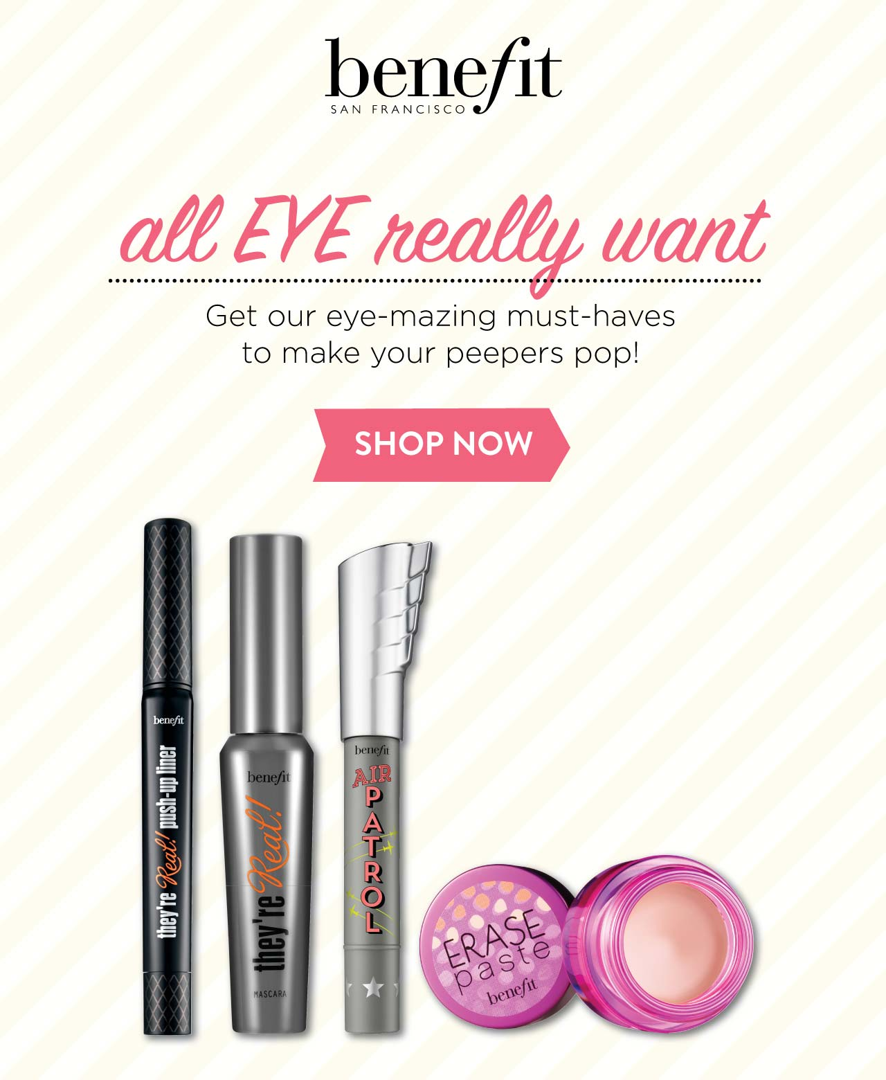 Benefit all EYE really want