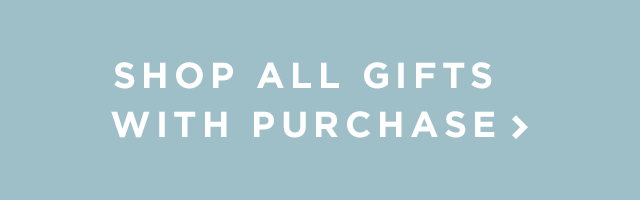 Shop All Gifts With Purchase
