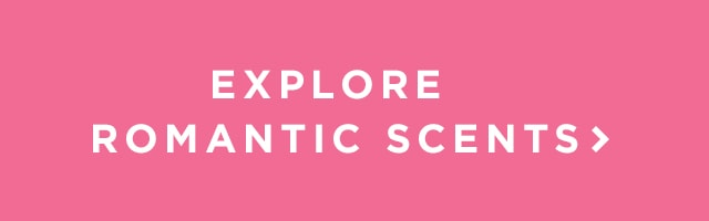 Explore romantic scents