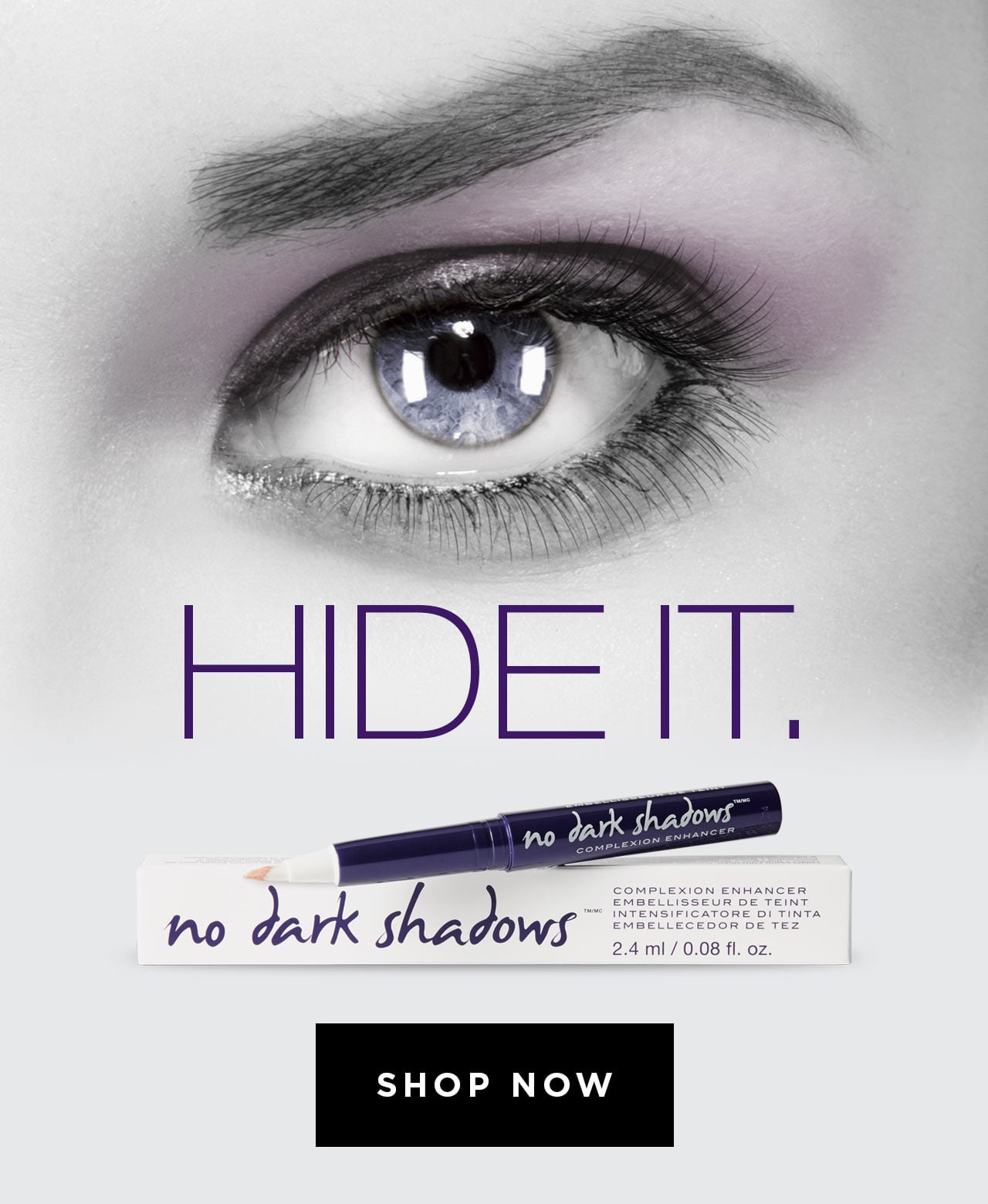Hide it. Conceal imperfections and dark under-eye circles
