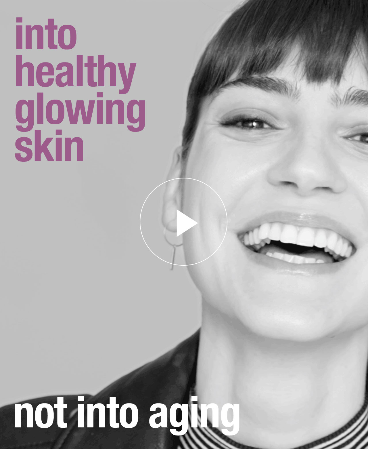 Into healthy glowing skin. Not into aging