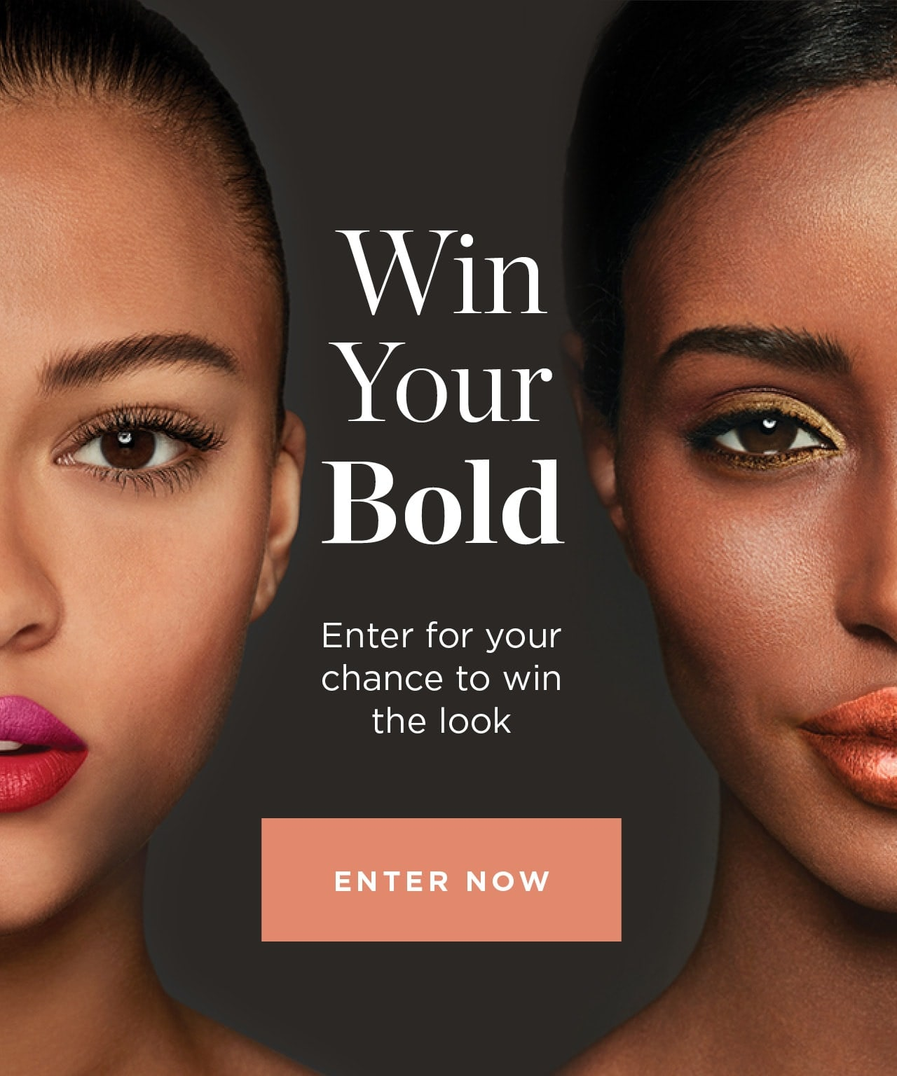 Wind Your Bold. Enter for your chance to win the look.