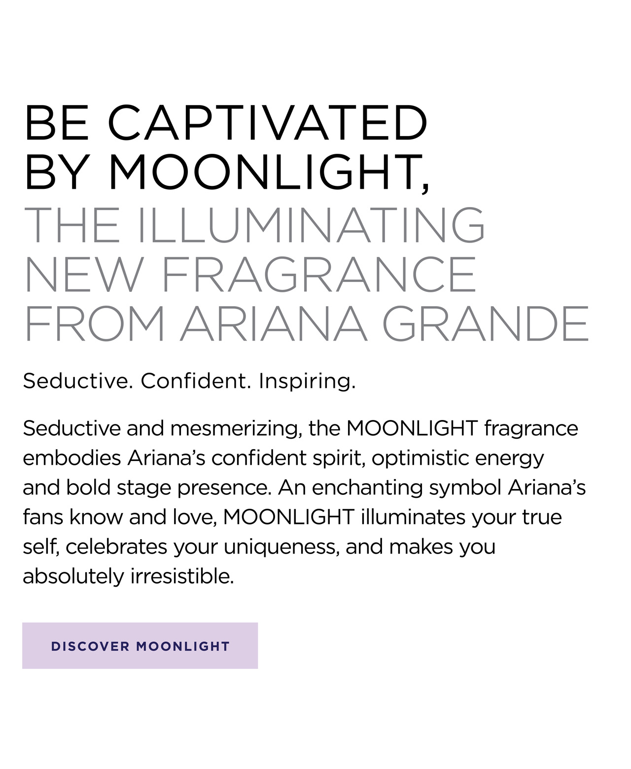 Be captivated by moonlight, the illuminating new fragrance from Ariana Grande