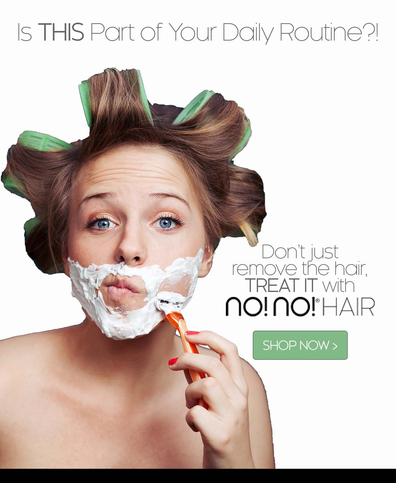 Is this part of your daily routine? Don't just remove the hair, treat it with no!no! hair