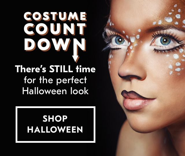 Costume countdown. There's still time for the perfect Halloween look. Shop now