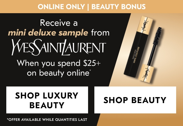 Receive a mini deluxe sample from Yves Saint Laurent when you spend $25+ on beauty online