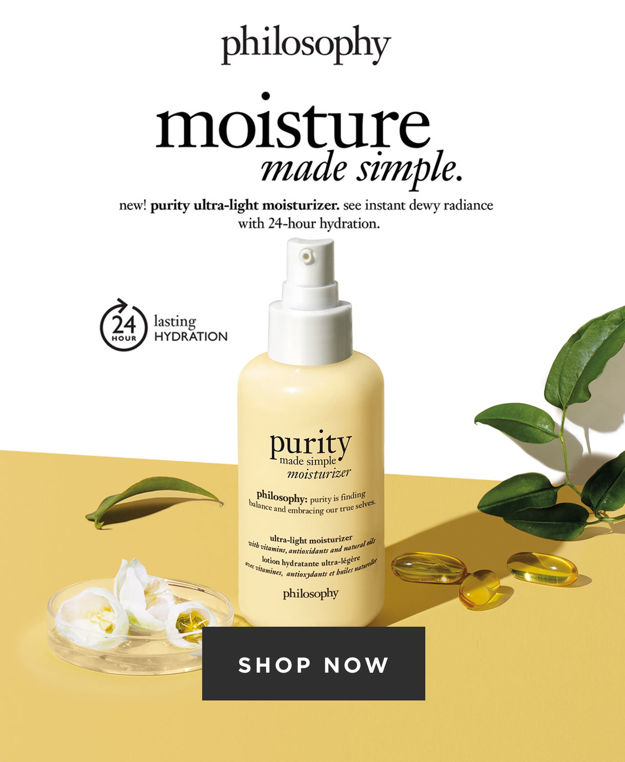 Philosophy moisture made simple. New purity ultra-light moisturizer. Shop now