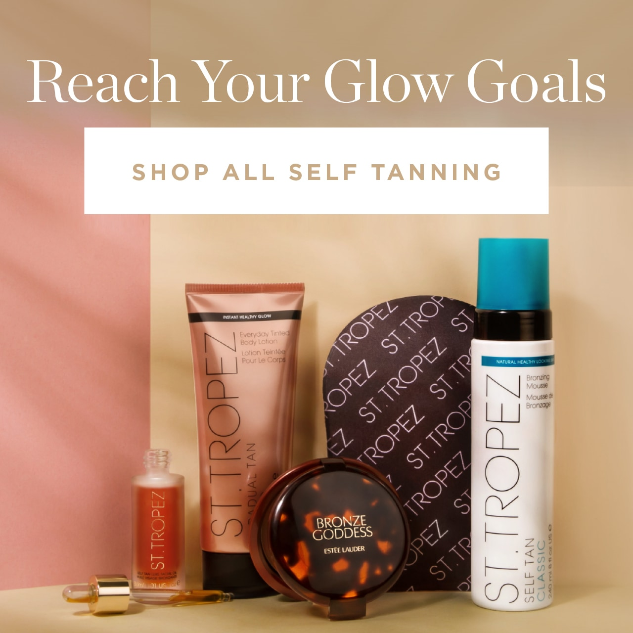 Reach your glow goals. Shop all self tanning