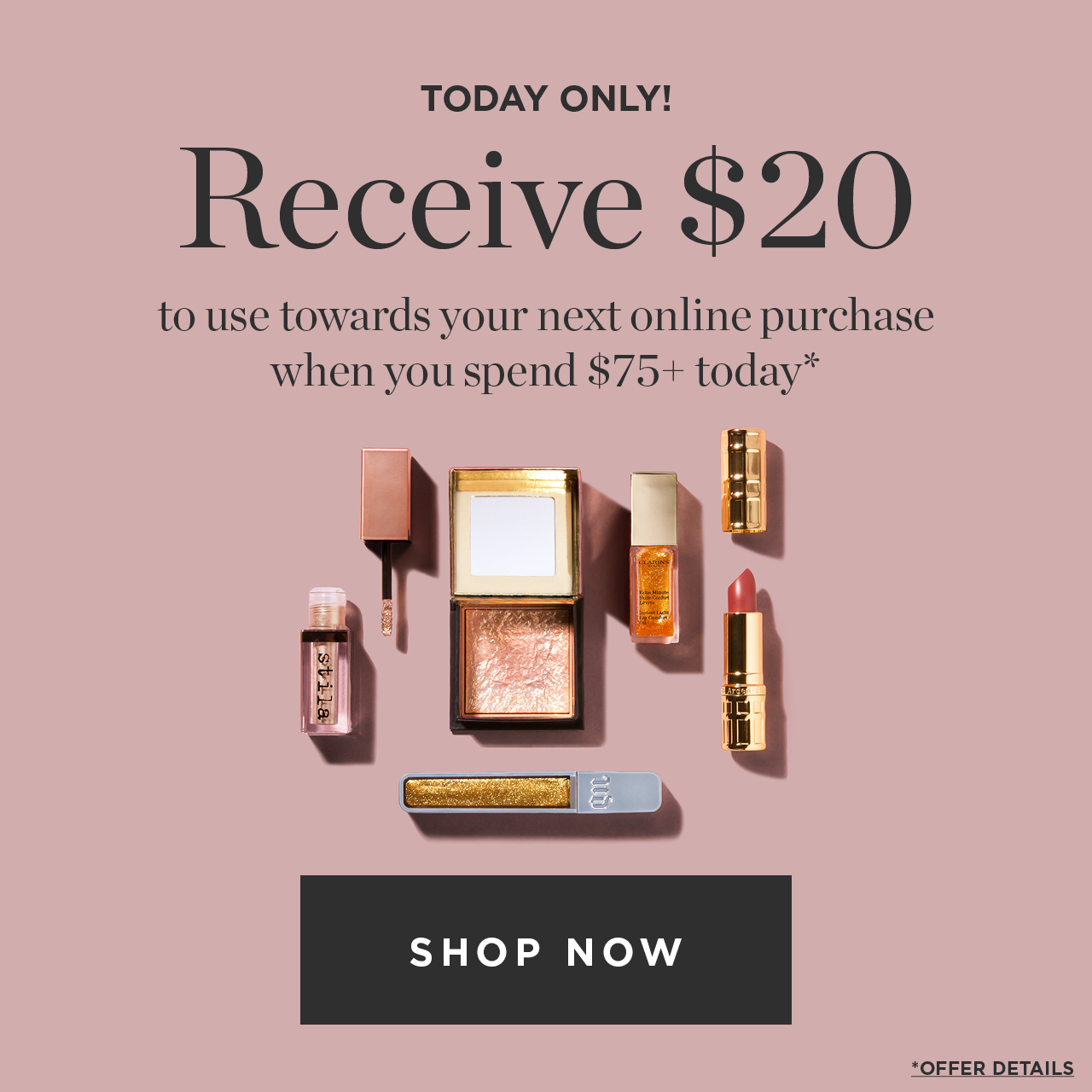 Today only! Receive $20 to use towards your next online purchase when you spend $75+ today