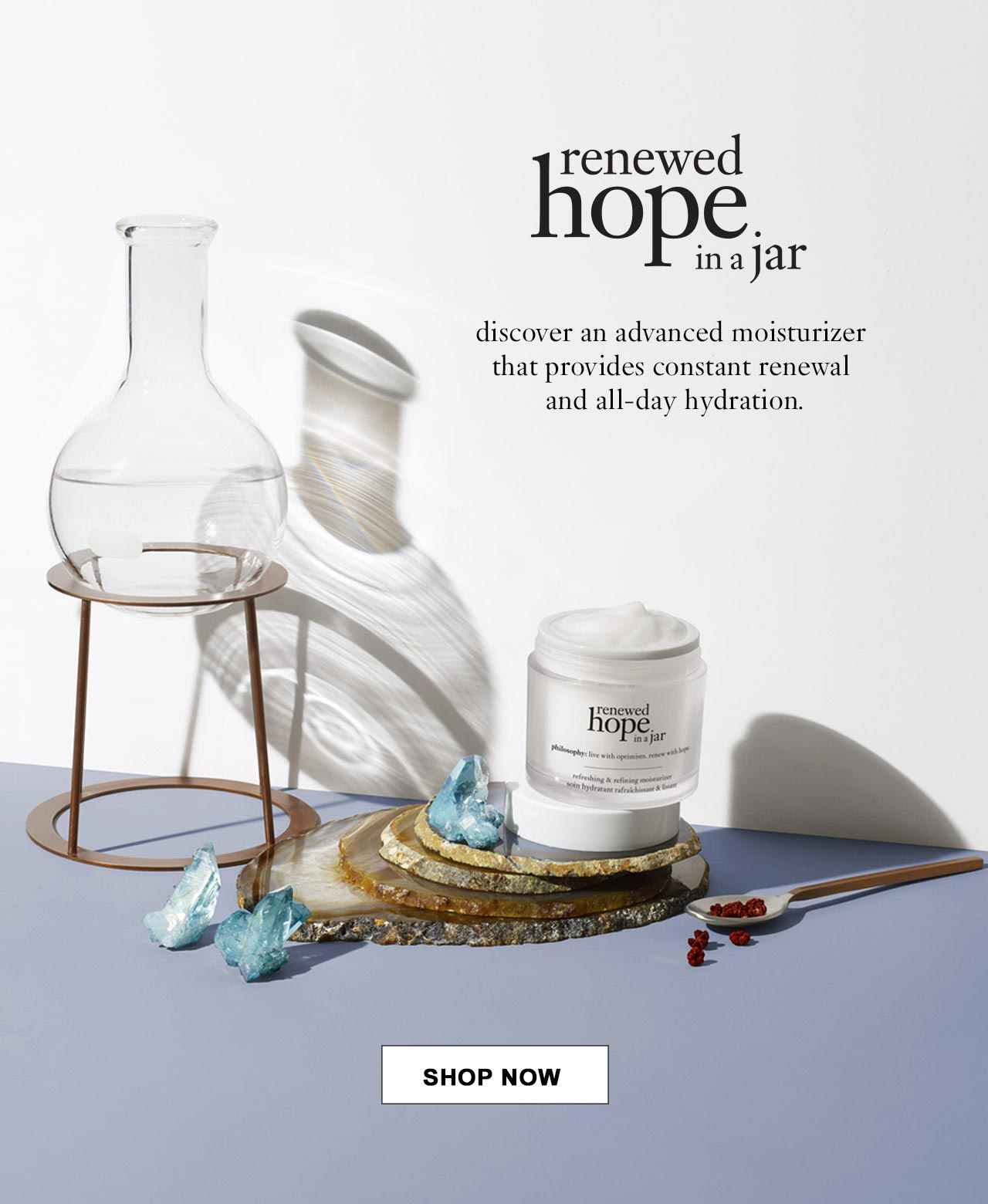 Renewed hope in a jar. Discover an advanced moisturizer that provides constant renewal and all-day hydration. Shop n0w