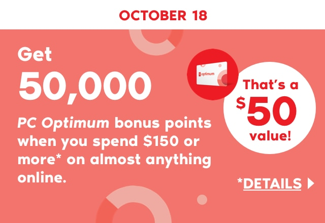 Get 50,000 PC Optimum bonus points when you spend $150 or more