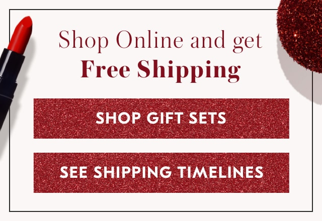 Shop online and get free shipping for everything on their beauty wish list and yours
