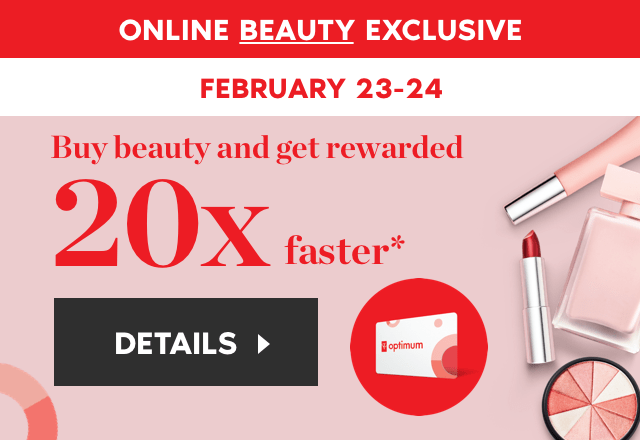 Get 20x the PC Optimum points when you spend $125 or more on cosmetics, skin care or fragrances