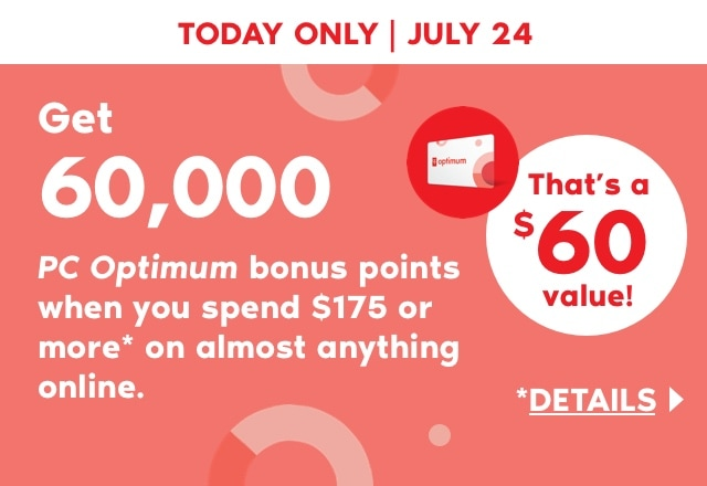 Get 60,000 PC Optimum bonus points when you spend $175 or more